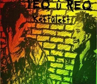 Teq û Req – Kürtçe Rock
